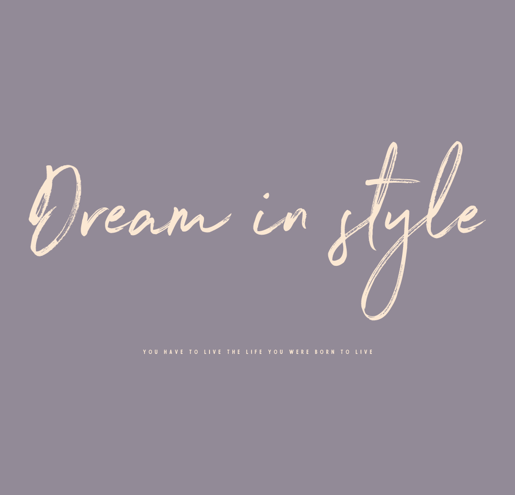 Dream in style